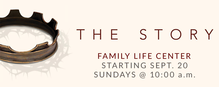 THE STORY - Sundays at 10am starting Sept. 20