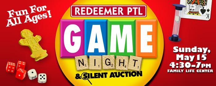 Redeemer PTL Game Night -- 5/15/16 @ 4:30pm