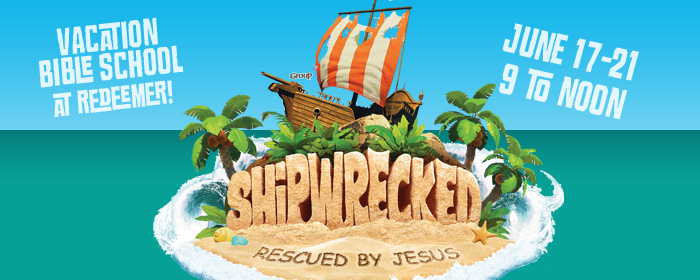 SHIPWRECKED - 2019 VBS at Redeemer!