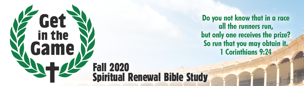 Get in the Game - Fall 2020 Spiritual Renewal Bible Study